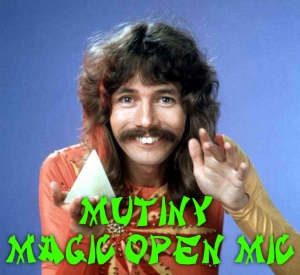 Mutiny Magic Open Mic