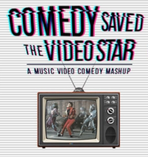 Comedy Saved the Video Star