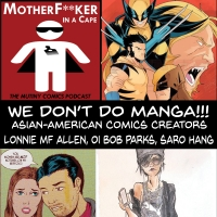 We Don't Do Manga – Asian American Comics Creators pt. 2