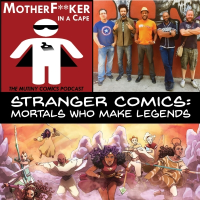 Stranger Comics: Mortals Who Make Legends