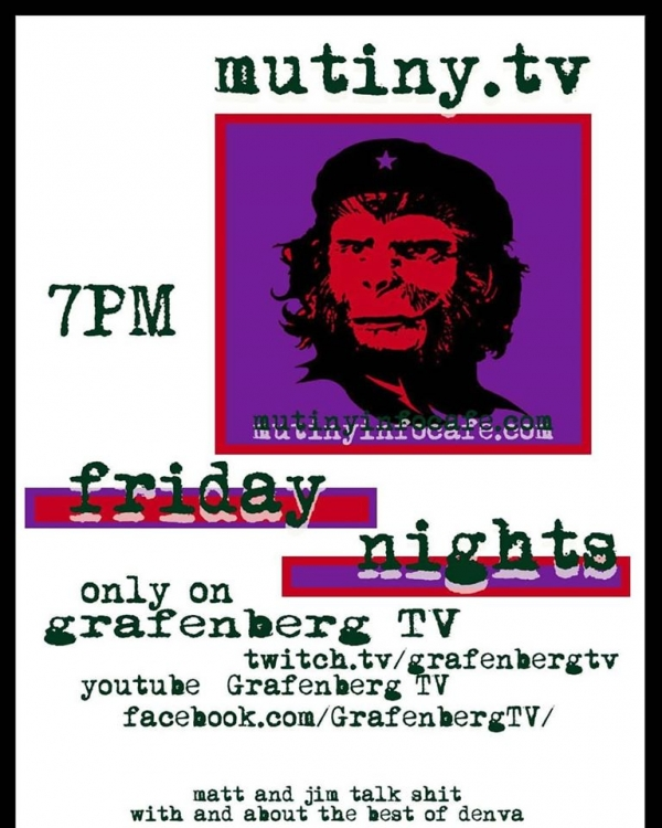 Mutiny.TV on GrafenbergTV, Friday Nights at 7pm